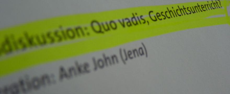 """""""Quo vadis, Geschichtsunterricht?"""""""