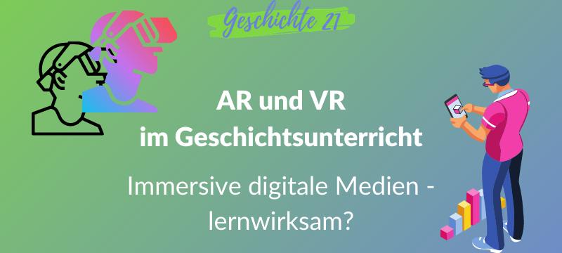 Coverbild für Blogbeitrag AR und VR im Geschichtsunterricht